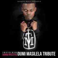 Jovislash - Hamba Nhliziyo (Dumi Masilela Tribute)